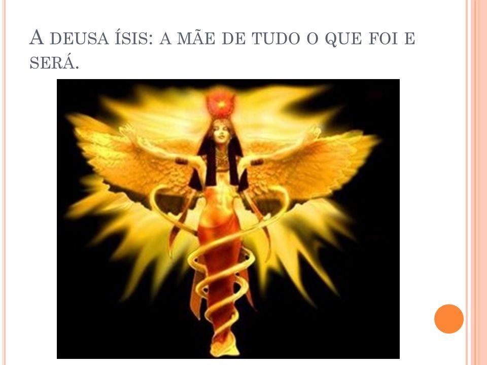 A deusa ísis: a mãe de tudo o que foi e será.