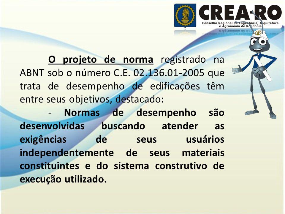 O projeto de norma registrado na ABNT sob o número C. E. 02. 136