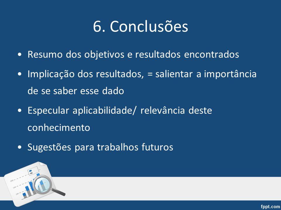 6. Conclusões Resumo dos objetivos e resultados encontrados
