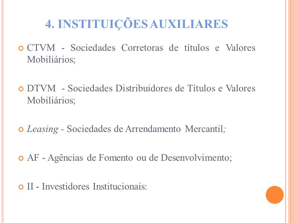4. INSTITUIÇÕES AUXILIARES