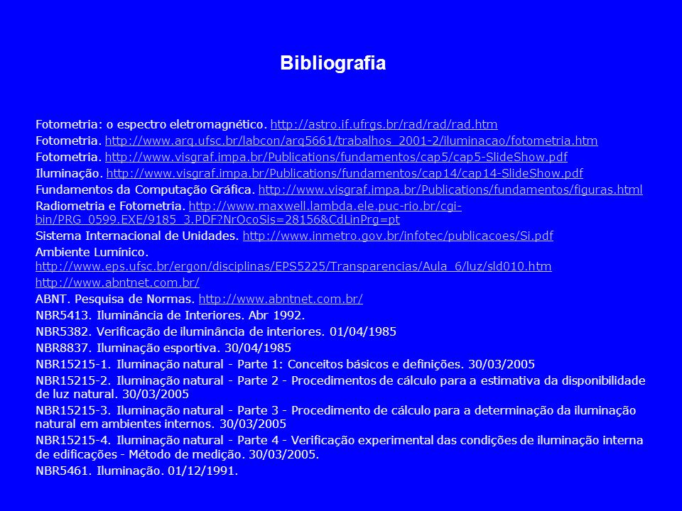 Bibliografia Fotometria: o espectro eletromagnético. http://astro.if.ufrgs.br/rad/rad/rad.htm.
