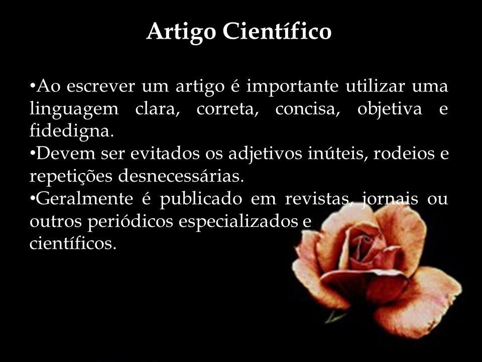 Artigo Científico Ao escrever um artigo é importante utilizar uma linguagem clara, correta, concisa, objetiva e fidedigna.