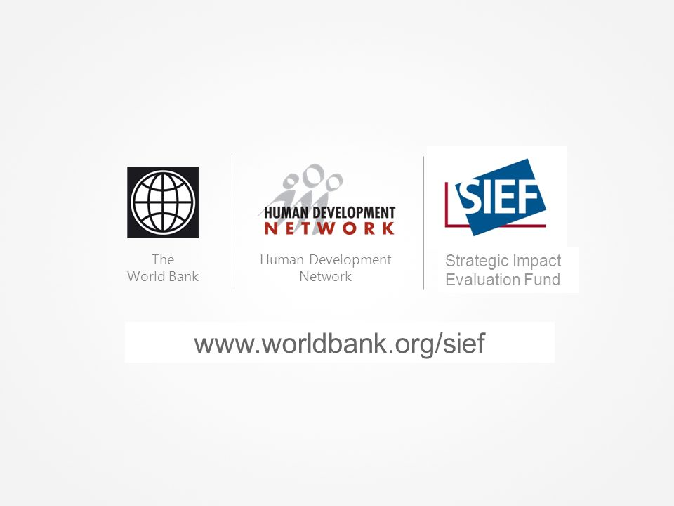 www.worldbank.org/sief Strategic Impact Evaluation Fund