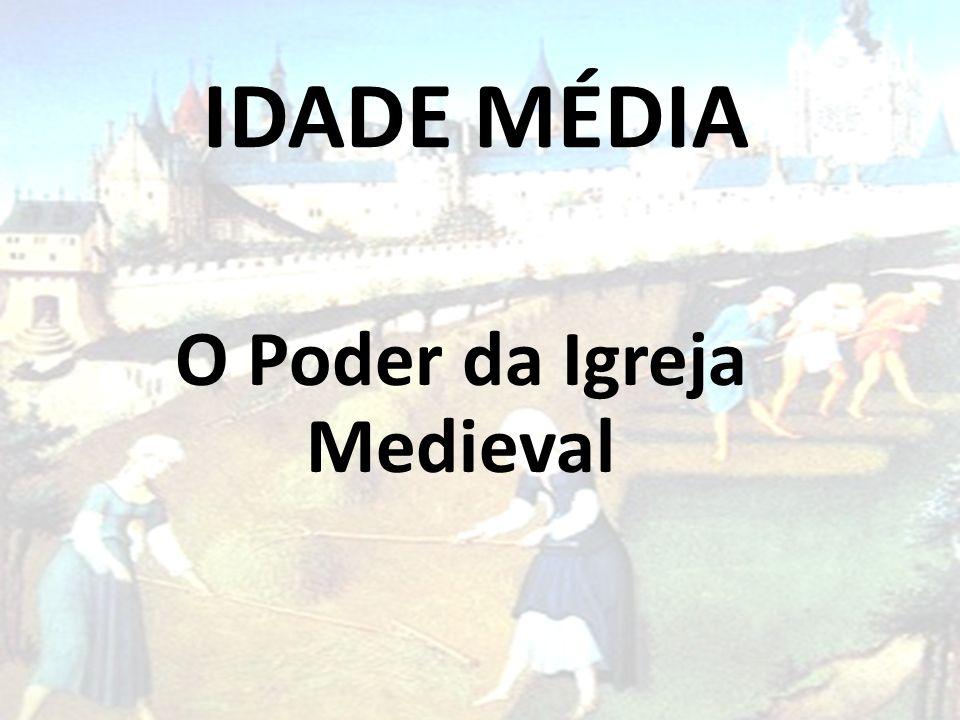 O Poder da Igreja Medieval