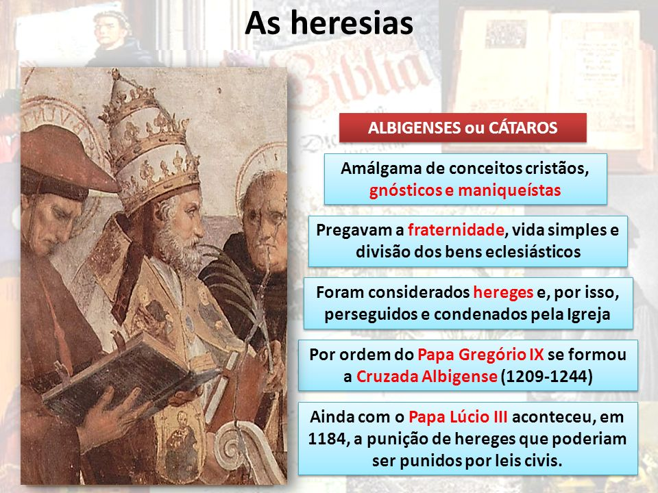 As heresias VALDENSES ALBIGENSES ou CÁTAROS