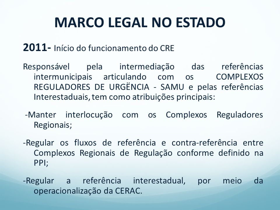 MARCO LEGAL NO ESTADO 2011- Início do funcionamento do CRE