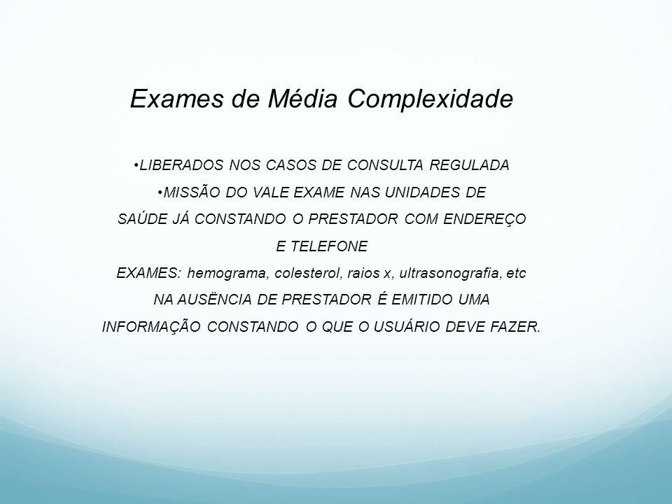 Exames de Média Complexidade