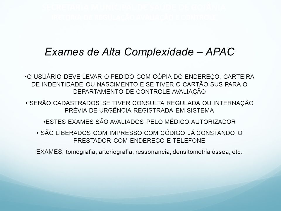 Exames de Alta Complexidade – APAC