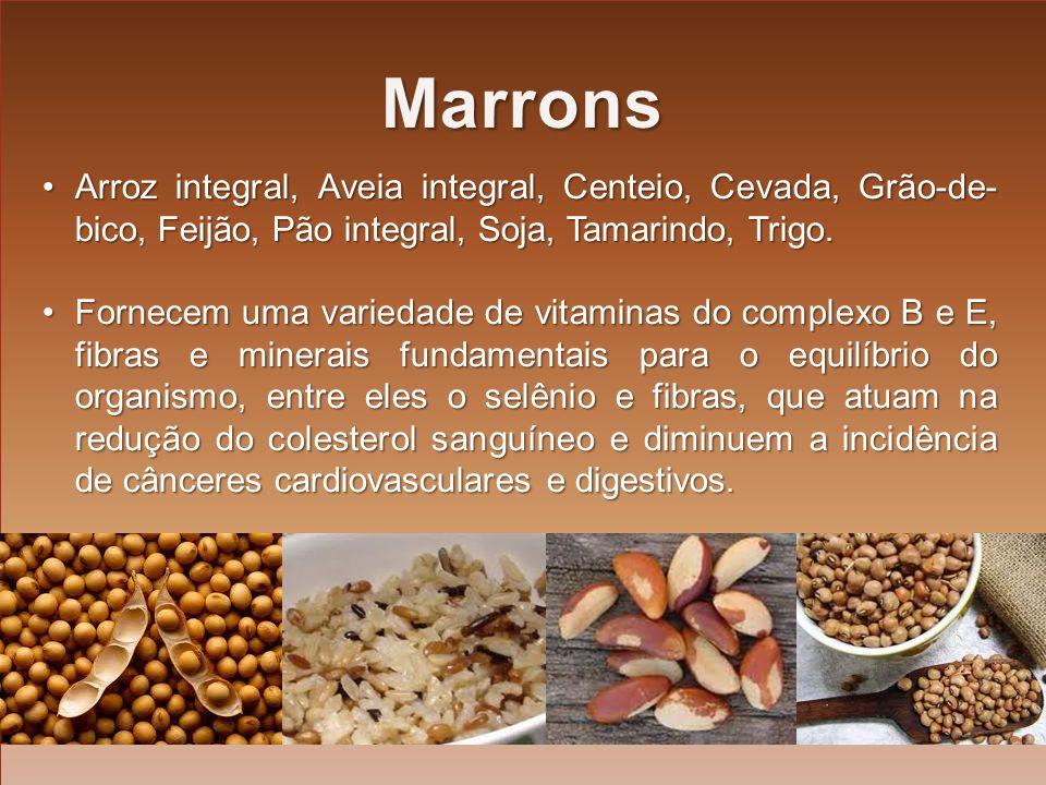 Marrons Arroz integral, Aveia integral, Centeio, Cevada, Grão-de-bico, Feijão, Pão integral, Soja, Tamarindo, Trigo.