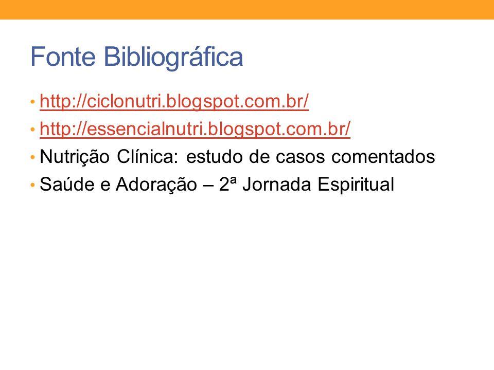 Fonte Bibliográfica http://ciclonutri.blogspot.com.br/