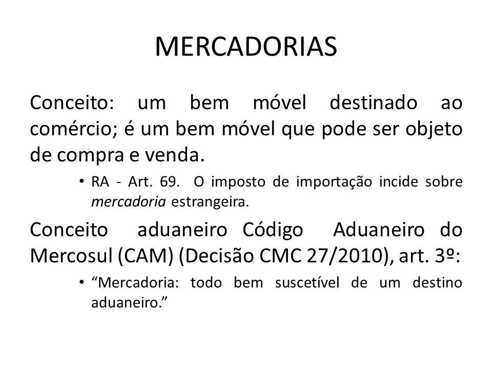 MERCADORIAS Conceito: um bem móvel destinado ao comércio; é um bem móvel que pode ser objeto de compra e venda.