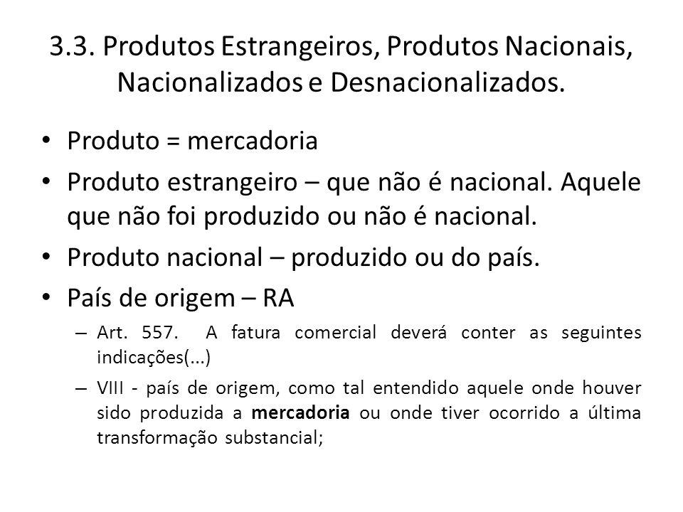 3.3. Produtos Estrangeiros, Produtos Nacionais, Nacionalizados e Desnacionalizados.