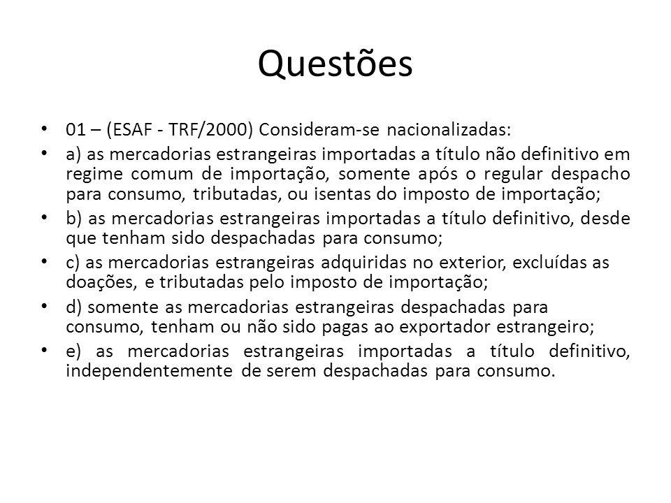 Questões 01 – (ESAF - TRF/2000) Consideram-se nacionalizadas: