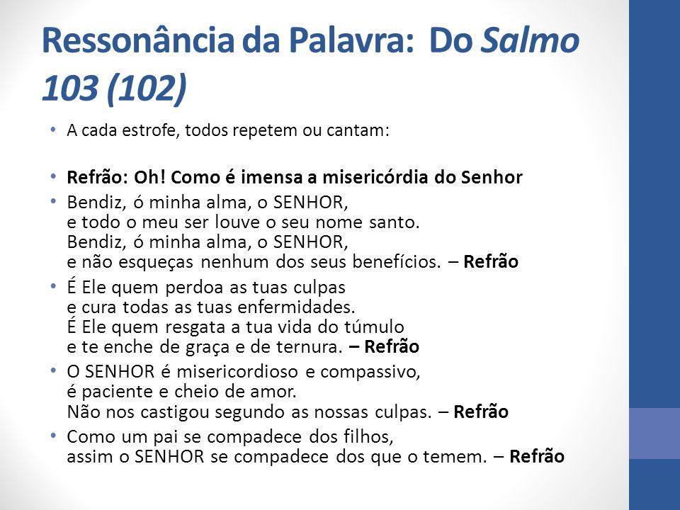Ressonância da Palavra: Do Salmo 103 (102)