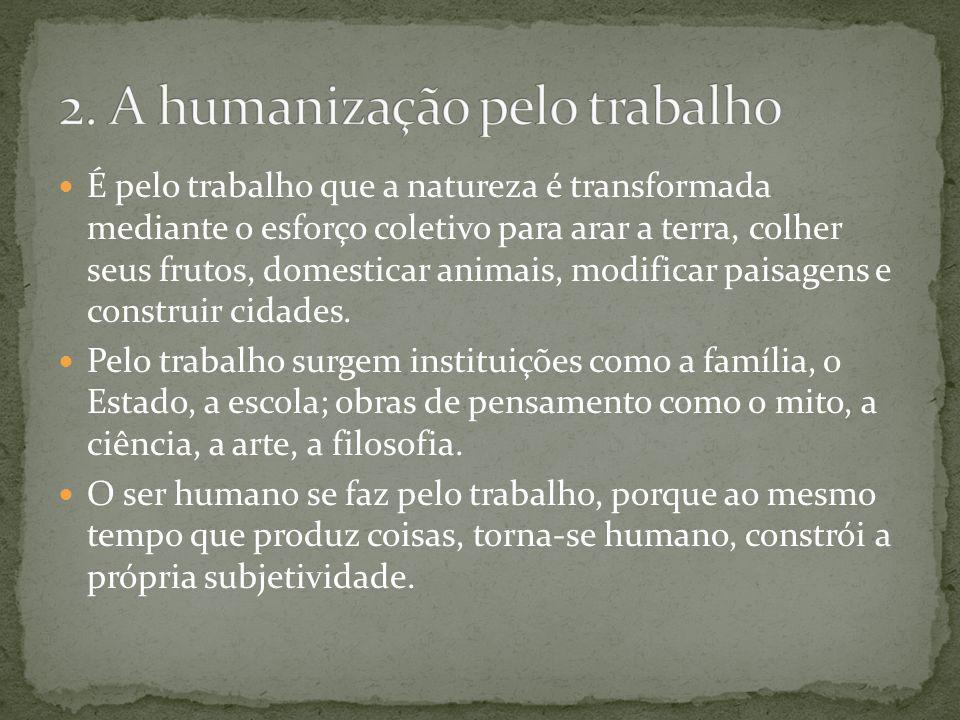 2. A humanização pelo trabalho