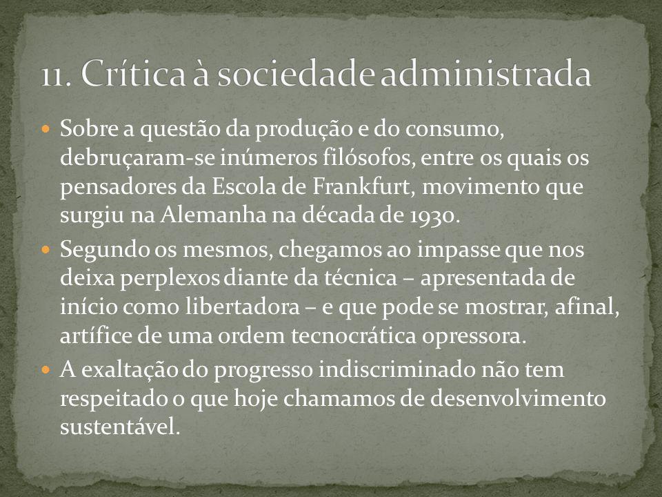 11. Crítica à sociedade administrada