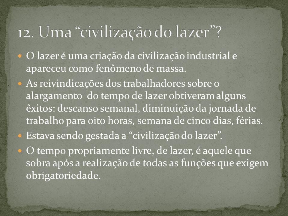 12. Uma civilização do lazer