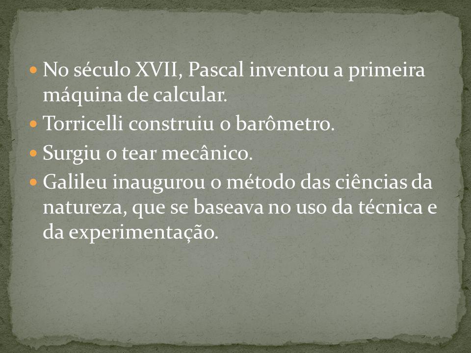 No século XVII, Pascal inventou a primeira máquina de calcular.