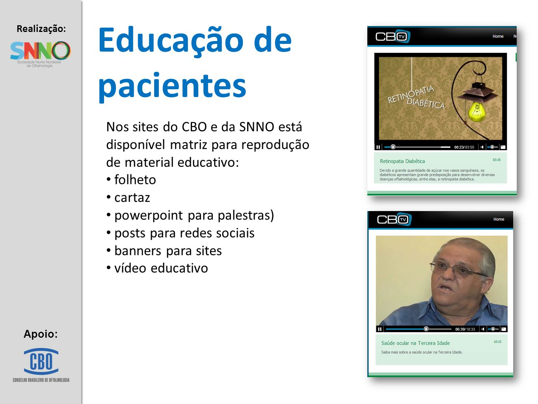 Educação de pacientes Nos sites do CBO e da SNNO está disponível matriz para reprodução de material educativo: