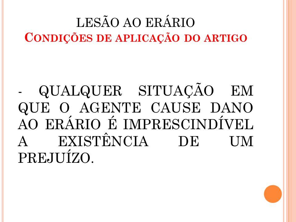 LESÃO AO ERÁRIO Condições de aplicação do artigo