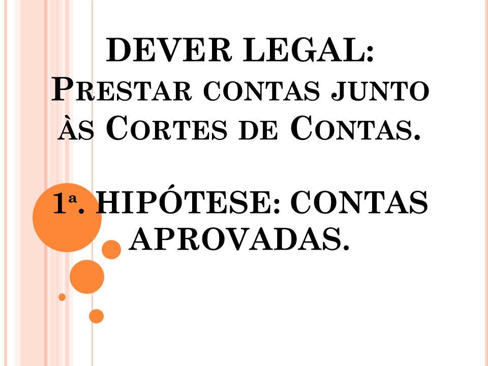 DEVER LEGAL: Prestar contas junto às Cortes de Contas. 1ª