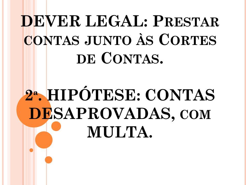 DEVER LEGAL: Prestar contas junto às Cortes de Contas. 2ª