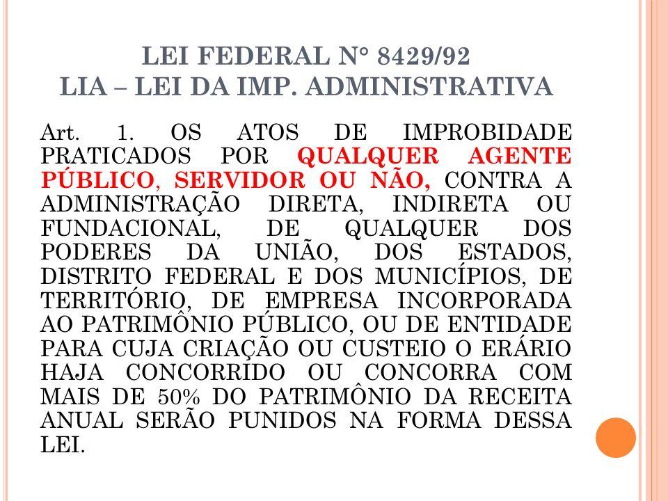 LEI FEDERAL N° 8429/92 LIA – LEI DA IMP. ADMINISTRATIVA