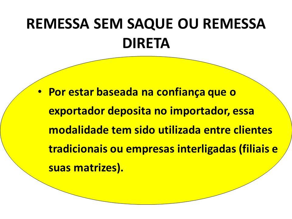 REMESSA SEM SAQUE OU REMESSA DIRETA