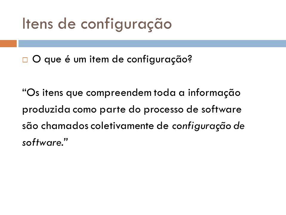 Itens de configuração O que é um item de configuração