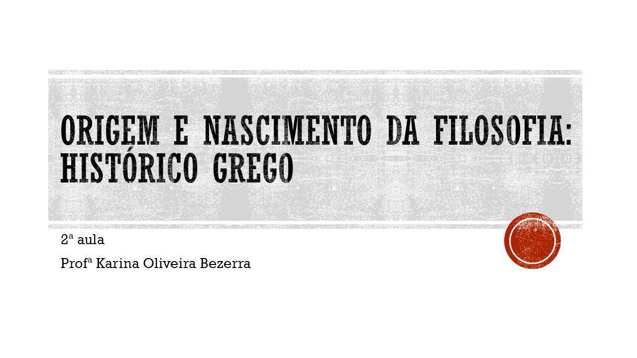 Origem e nascimento da Filosofia: histórico grego