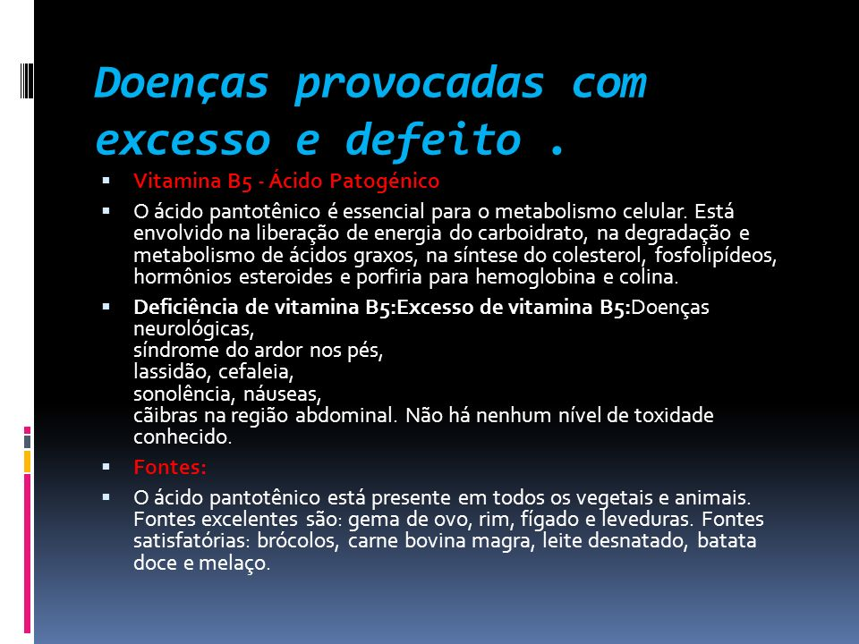 Doenças provocadas com excesso e defeito .