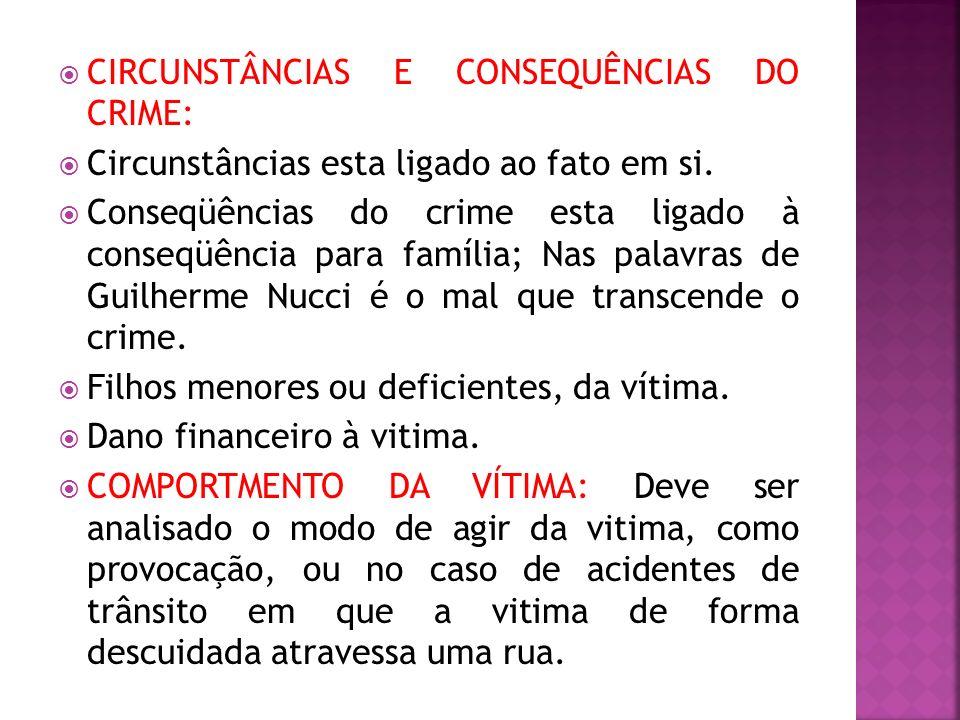 CIRCUNSTÂNCIAS E CONSEQUÊNCIAS DO CRIME: