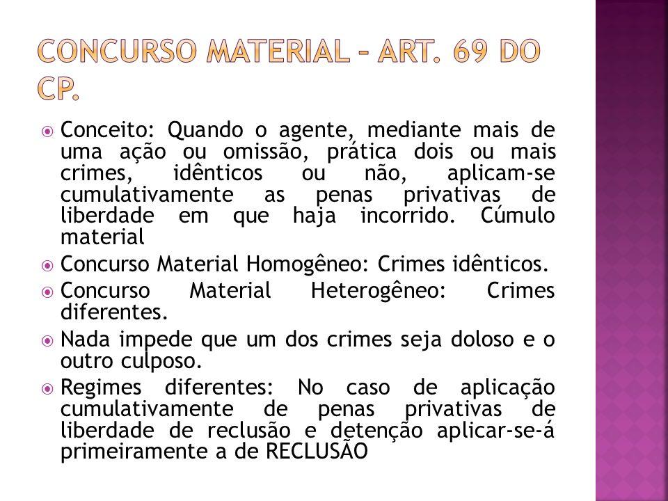 CONCURSO MATERIAL – ART. 69 DO CP.