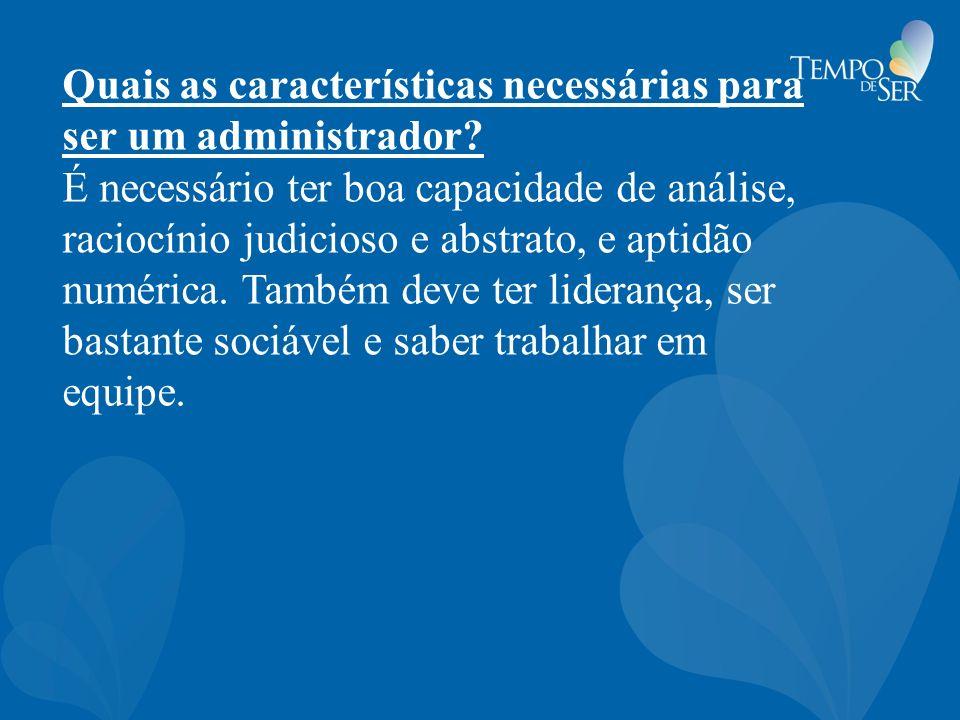 Quais as características necessárias para ser um administrador