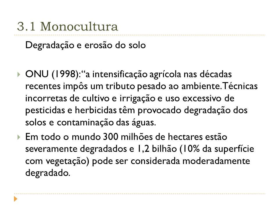 3.1 Monocultura Degradação e erosão do solo