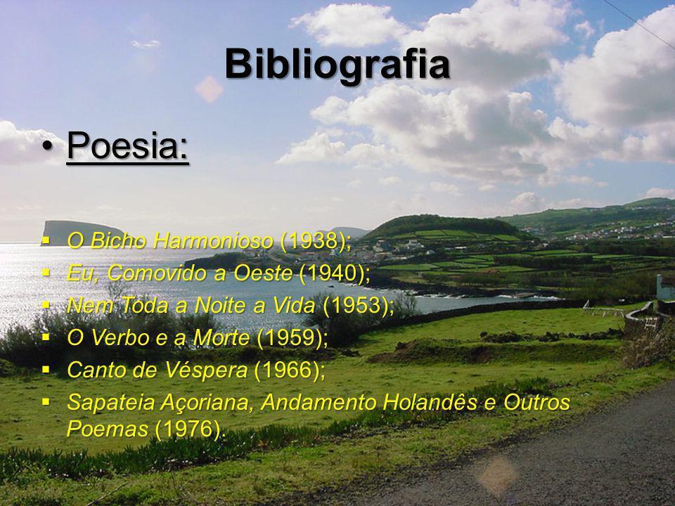 Bibliografia Poesia: O Bicho Harmonioso (1938);