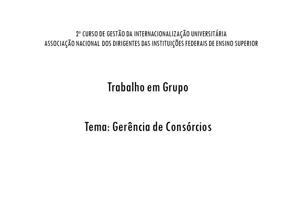 Trabalho em Grupo Tema: Gerência de Consórcios