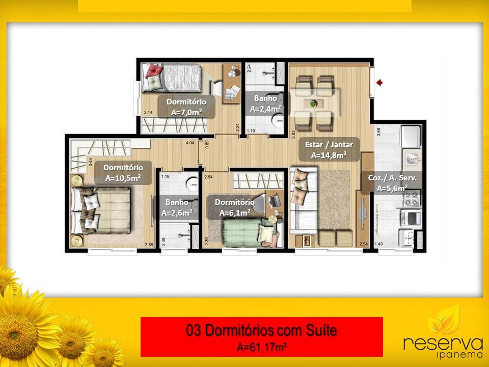 03 Dormitórios com Suíte A=61,17m² Banho A=2,4m² Dormitório A=7,0m²