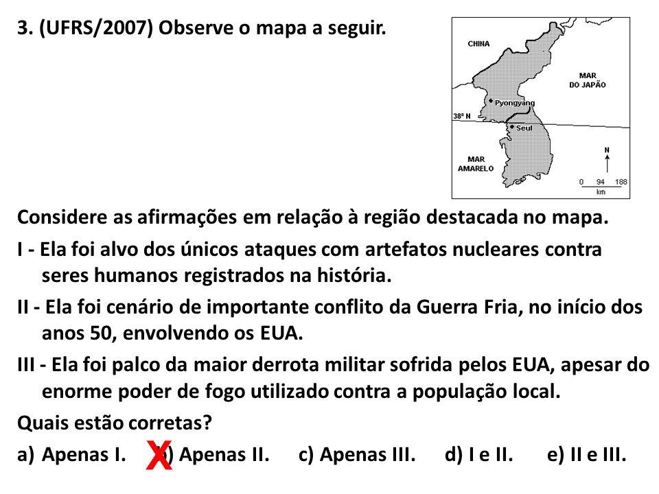 X 3. (UFRS/2007) Observe o mapa a seguir.