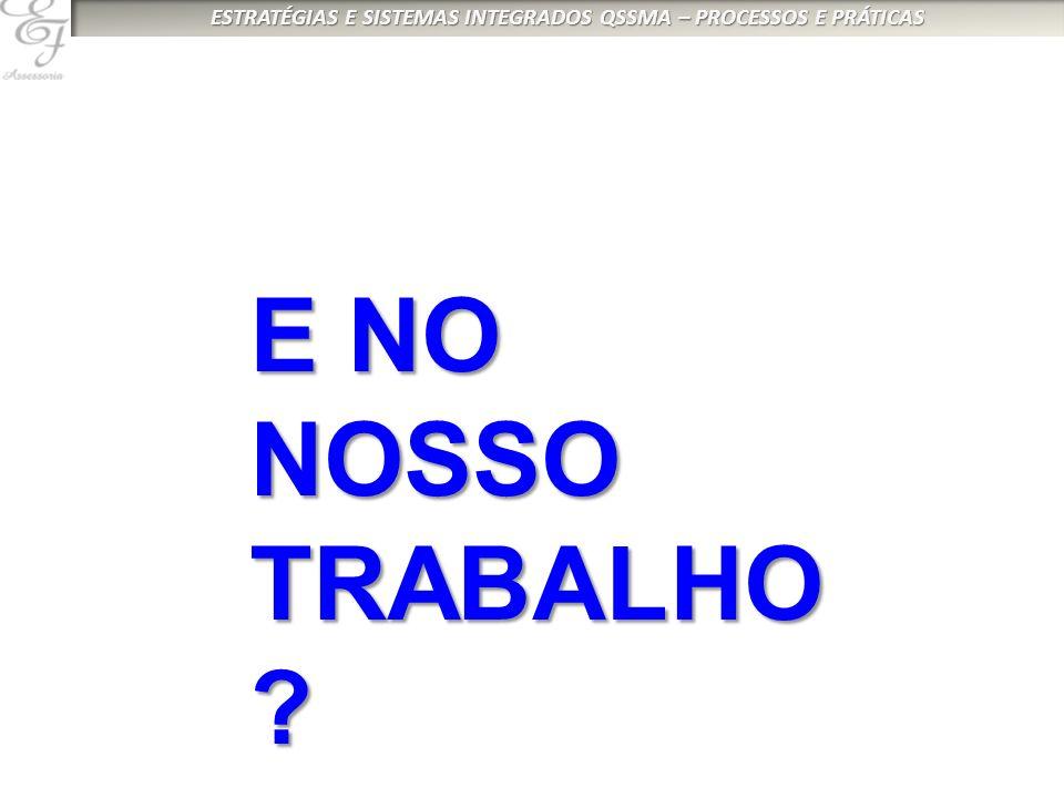 E NO NOSSO TRABALHO