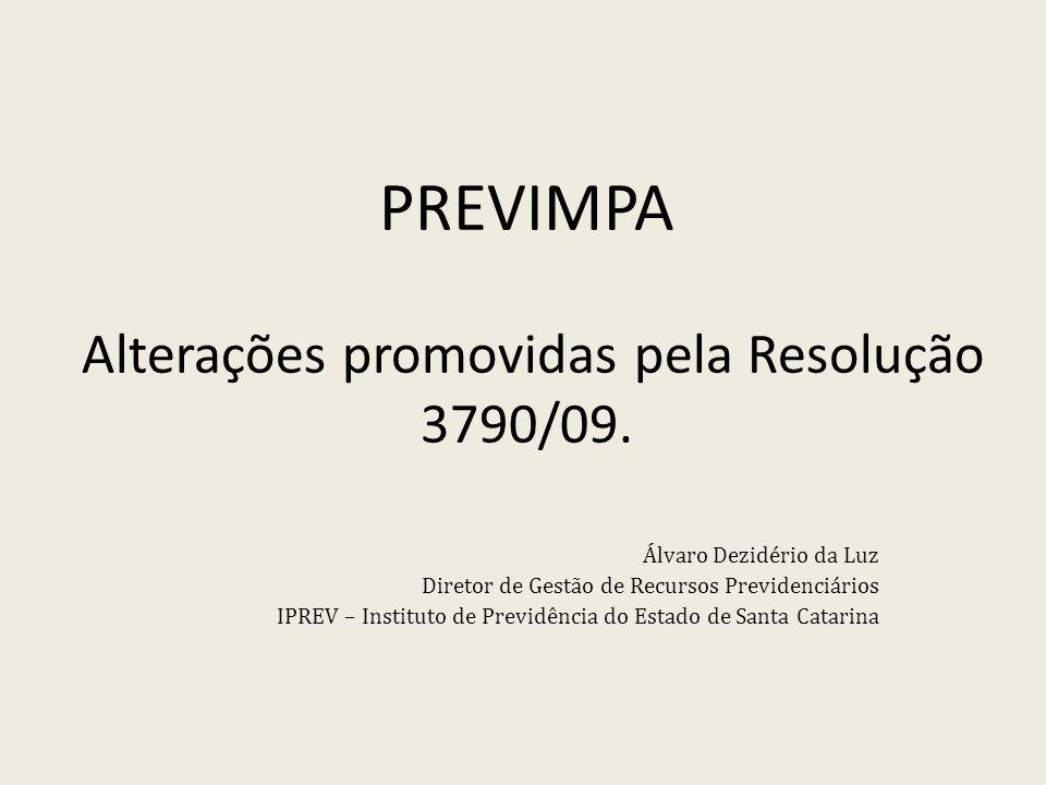 PREVIMPA Alterações promovidas pela Resolução 3790/09.