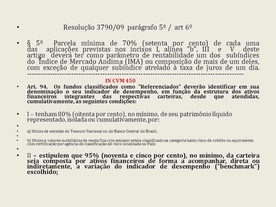 Resolução 3790/09 parágrafo 5º / art 6º