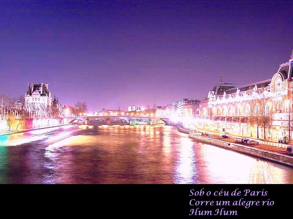 Sob o céu de Paris Corre um alegre rio Hum Hum