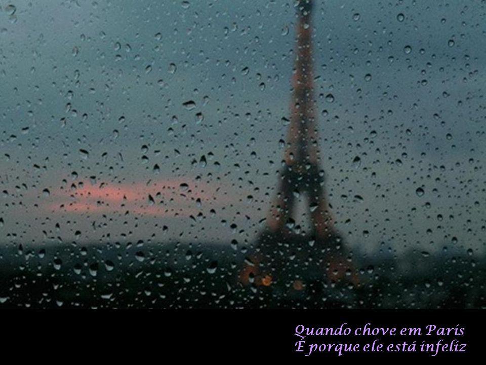 Quando chove em Paris É porque ele está infeliz