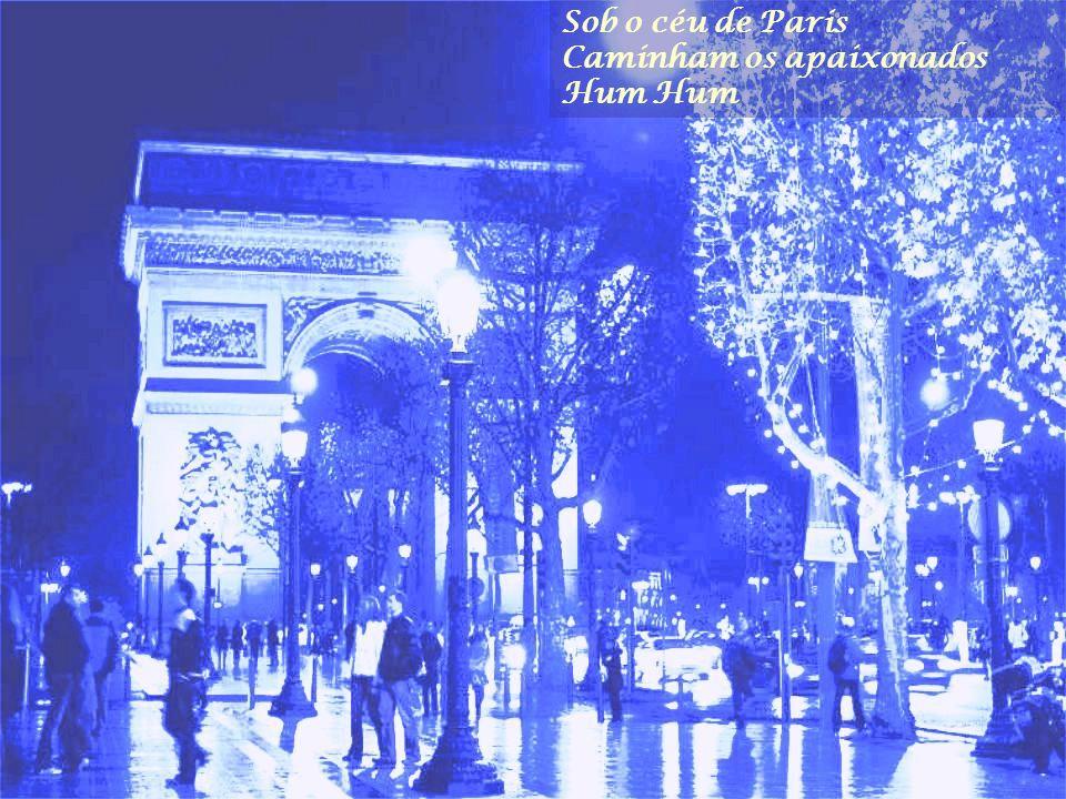 Sob o céu de Paris Caminham os apaixonados Hum Hum
