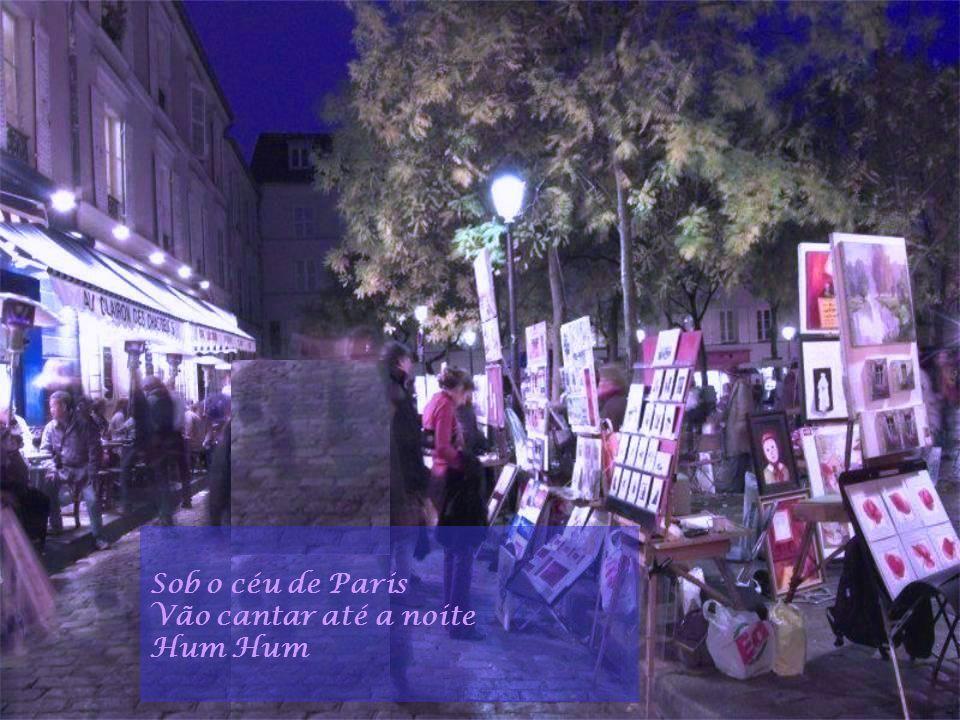 Sob o céu de Paris Vão cantar até a noite Hum Hum