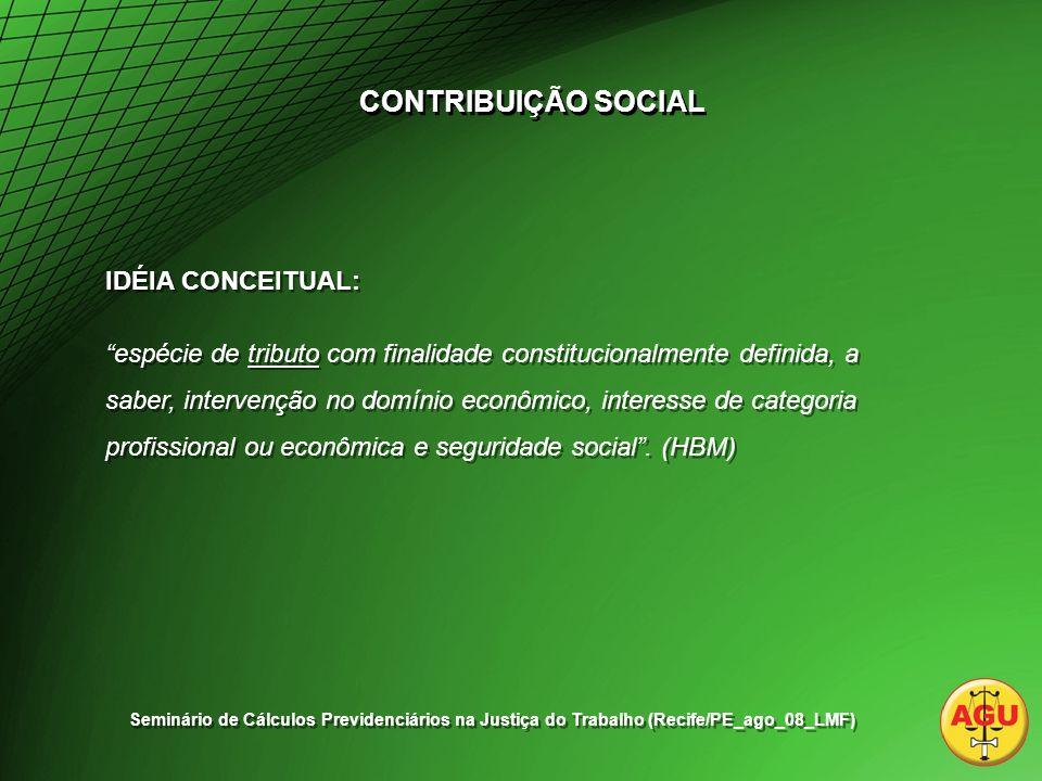 CONTRIBUIÇÃO SOCIAL IDÉIA CONCEITUAL:
