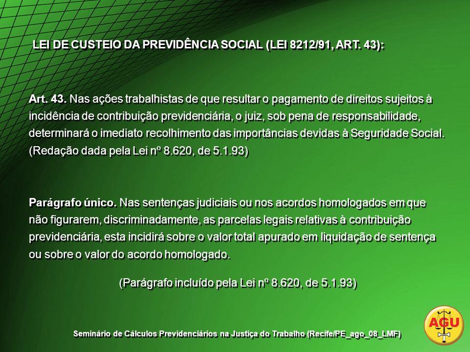 (Redação dada pela Lei nº 8.620, de 5.1.93)