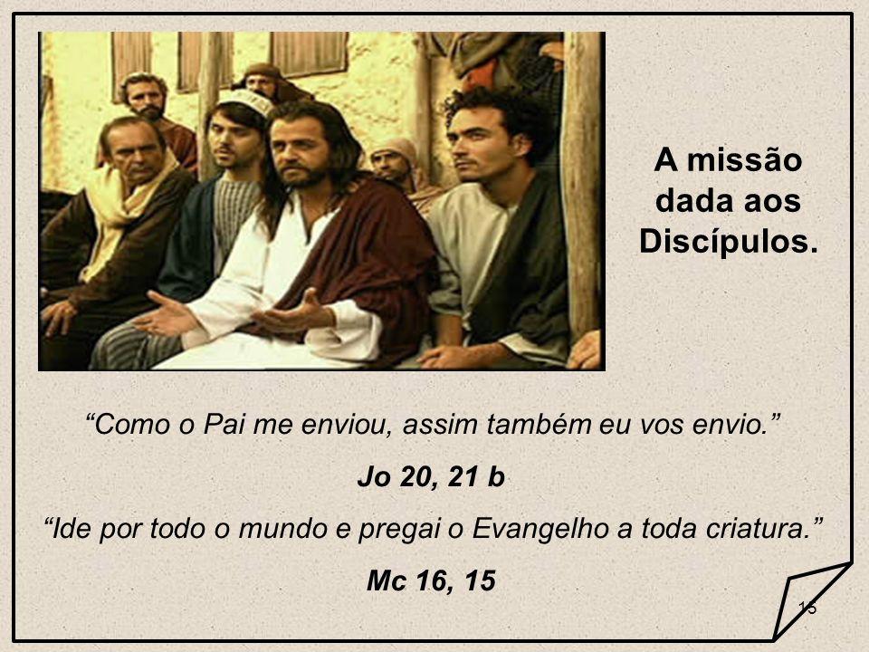 A missão dada aos Discípulos.