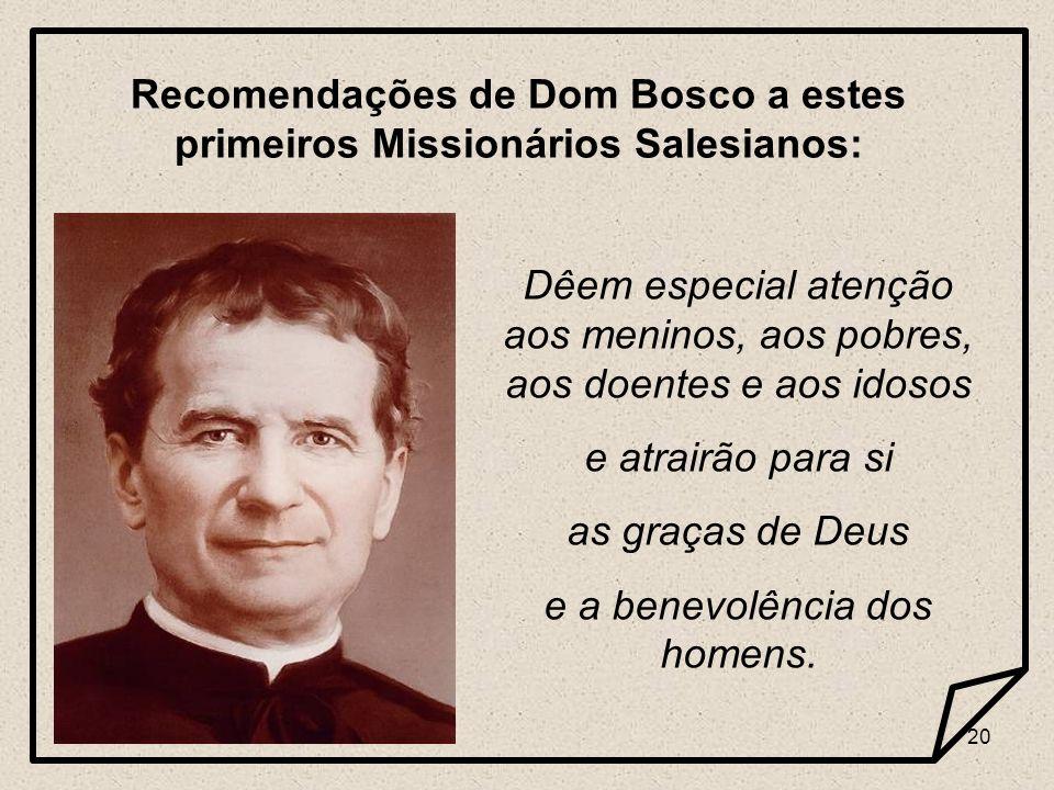 Recomendações de Dom Bosco a estes primeiros Missionários Salesianos: